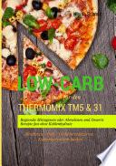 Low Carb Kochbuch f  r den Thermomix TM5   31 Regionale Mittagessen oder Abendessen und Desserts Rezepte fast ohne Kohlenhydrate Abnehmen   Di  t   Gewicht reduzieren   Kohlenhydratarm kochen