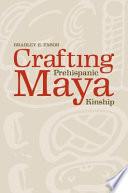 Crafting Prehispanic Maya Kinship