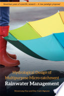 Micro Scale Hydrology Modelling For Multipurpose Rainwater Management