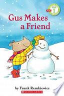 Gus Makes a Friend