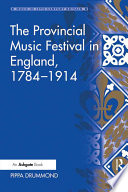 The Provincial Music Festival in England  1784   1914