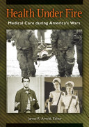 download ebook health under fire: medical care during america\'s wars pdf epub