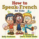 HT SPEAK FRENCH FOR KIDS A CHI
