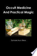 Occult Medicine And Practical Magic