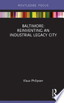 Baltimore  Reinventing an Industrial Legacy City