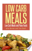 Low Carb Meals  Low Carb Meals and Paleo Foods
