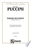 Madame Butterfly, An Opera in Three Acts Soli Chorus And Orchestra With English And