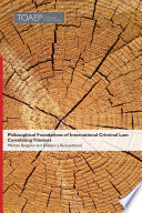 Philosophical Foundations of International Criminal Law