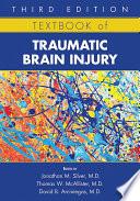 Textbook Of Traumatic Brain Injury : the complexities of the neuropsychiatric, neuropsychological, neurological,...