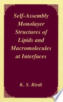 Self Assembly Monolayer Structures of Lipids and Macromolecules at Interfaces