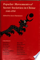 Popular Movements and Secret Societies in China  1840 1950