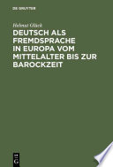 Deutsch als Fremdsprache in Europa vom Mittelalter bis zur Barockzeit