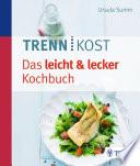 Trennkost   Das leicht   lecker Kochbuch