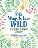 1 001 Ways to Live Wild