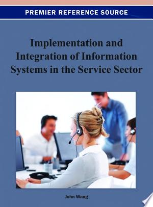 Implementation and Integration of Information Systems in the Service Sector - ISBN:9781466626805