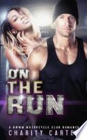 On The Run  A BWWM Bad Boy Dark Romance Novel   Interracial Romance