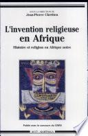 L'invention religieuse en Afrique