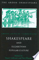 Shakespeare And Elizabethan Popular Culture The Classical Tradition Less Has