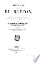 Oeuvres completes de Buffon  pr  c  des d une notice historique et de consid  rations g  n  rales sur le progr  s et l influence philosophique des sciences naturelles depuis cet auteur jusqu a nos pours