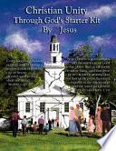 Christian Unity Through God s Starter Kit by Jesus