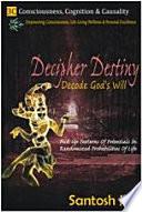 Decipher Destiny Decode God S Will