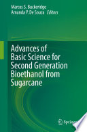 Advances Of Basic Science For Second Generation Bioethanol From Sugarcane book