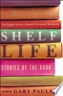 Shelf Life by Gary Paulsen