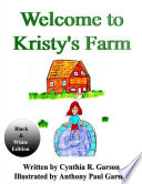 Welcome to Kristy s Farm  Book I  Black and White Version