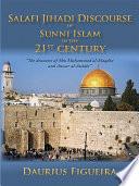 Salafi Jihadi Discourse of Sunni Islam in the 21st century