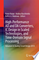 High performance AD and DA Converters  IC Design in Scaled Technologies  and Time domain Signal Processing