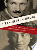 Stranger from Abroad  Hannah Arendt  Martin Heidegger  Friendship and Forgiveness
