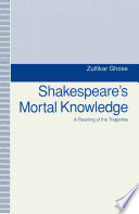 Shakespeare s Mortal Knowledge