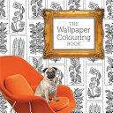 The Wallpaper Colouring Book