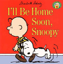 I ll Be Home Soon  Snoopy