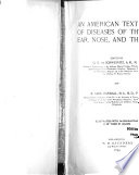 An American Text book of Diseases of the Eye  Ear  Nose  and Throat