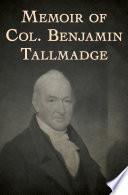 Memoir of Col  Benjamin Tallmadge