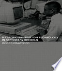 Managing Information Technology in Secondary Schools