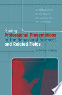 Giving Professional Presentations in the Behavioral Sciences and Related Fields
