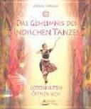 Das Geheimnis des indischen Tanzes