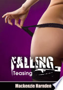 Falling 3:Teasing : Erotic Sex Story