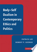 Body Self Dualism in Contemporary Ethics and Politics