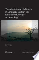 Transdisciplinary Challenges in Landscape Ecology and Restoration Ecology   An Anthology