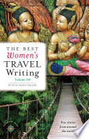 The Best Women s Travel Writing  Volume 10