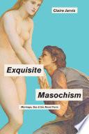 Exquisite Masochism