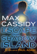 Max Cassidy: Escape from Shadow Island Old Max Is The World S Foremost