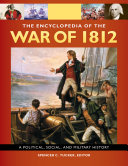 download ebook the encyclopedia of the war of 1812: a political, social, and military history [3 volumes] pdf epub