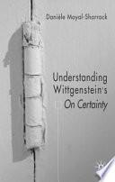 Understanding Wittgenstein s On Certainty