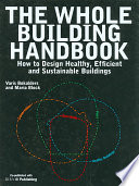 The whole building handbook : how to design healthy, efficient and sustainable buildings