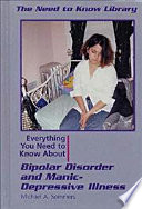 Everything You Need To Know About Bipolar Disorder And Manic Depressive Illness