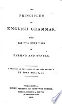 The Principles of English Grammar  with Copious Exercises in Parsing and Syntax